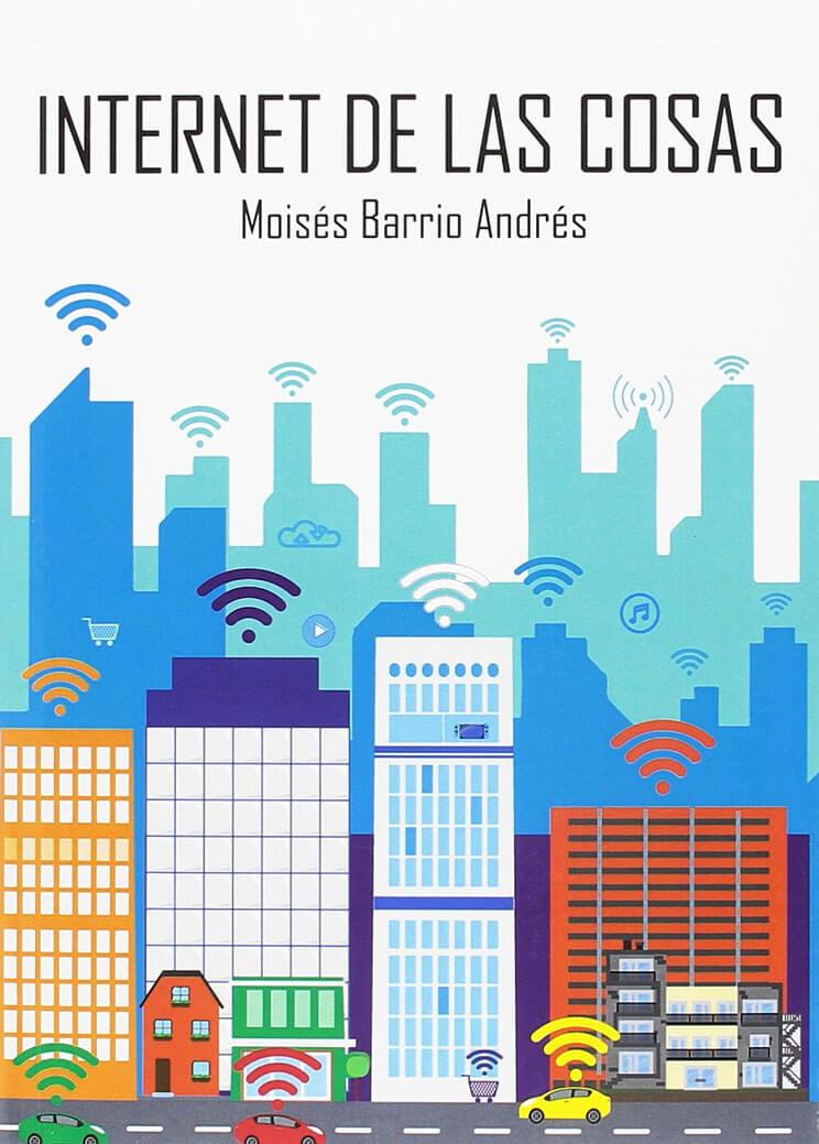 portada libro Internet de las Cosas de Moisés Barrio