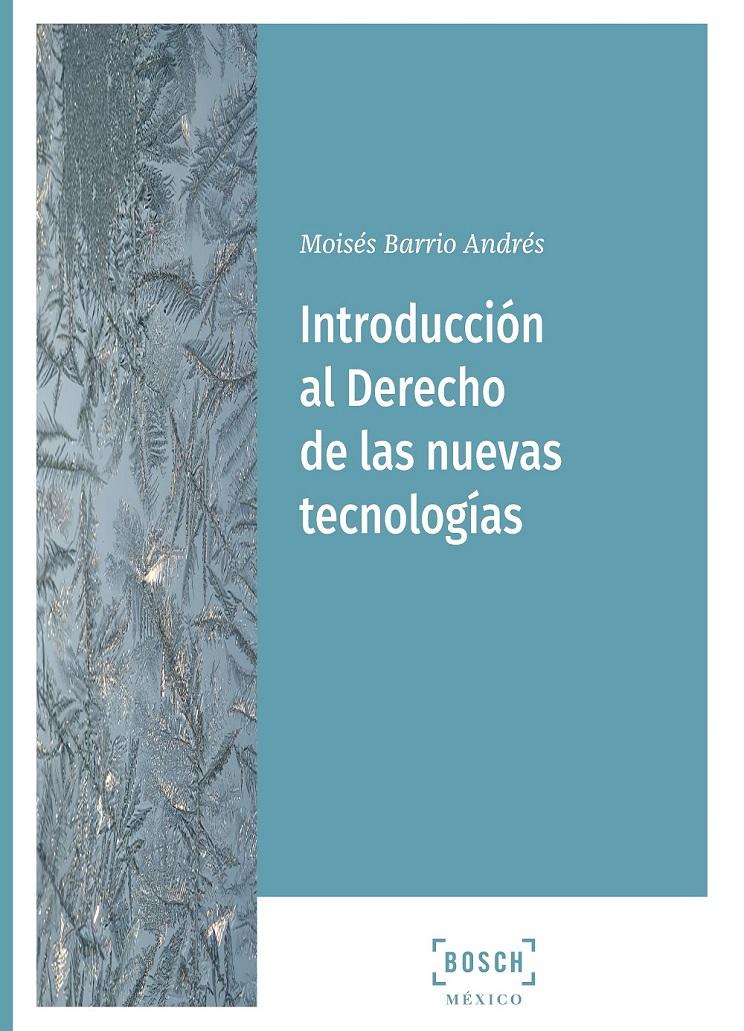 Introducción al Derecho de las nuevas tecnologías