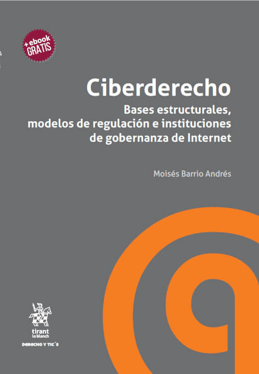 portada libro Ciberderecho Bases estructurales, modelos de regulación e instituciones de gobernanza de Internet de Moisés Barrio